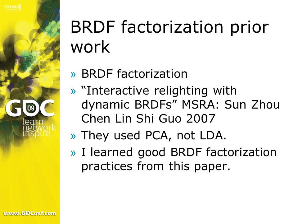 "BRDF factorization prior work »BRDF factorization »""Interactive relighting with dynamic BRDFs"" MSRA: Sun Zhou Chen Lin Shi Guo 2007 »They used PCA, no"