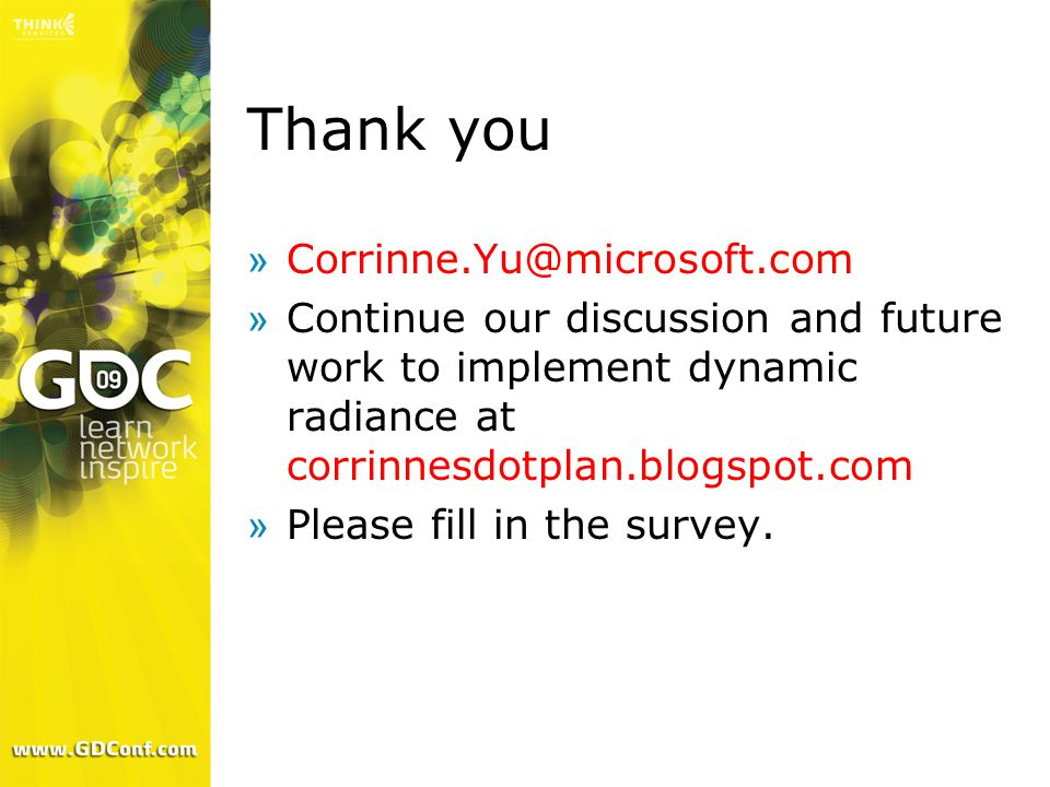 Thank you »Corrinne.Yu@microsoft.com »Continue our discussion and future work to implement dynamic radiance at corrinnesdotplan.blogspot.com »Please f