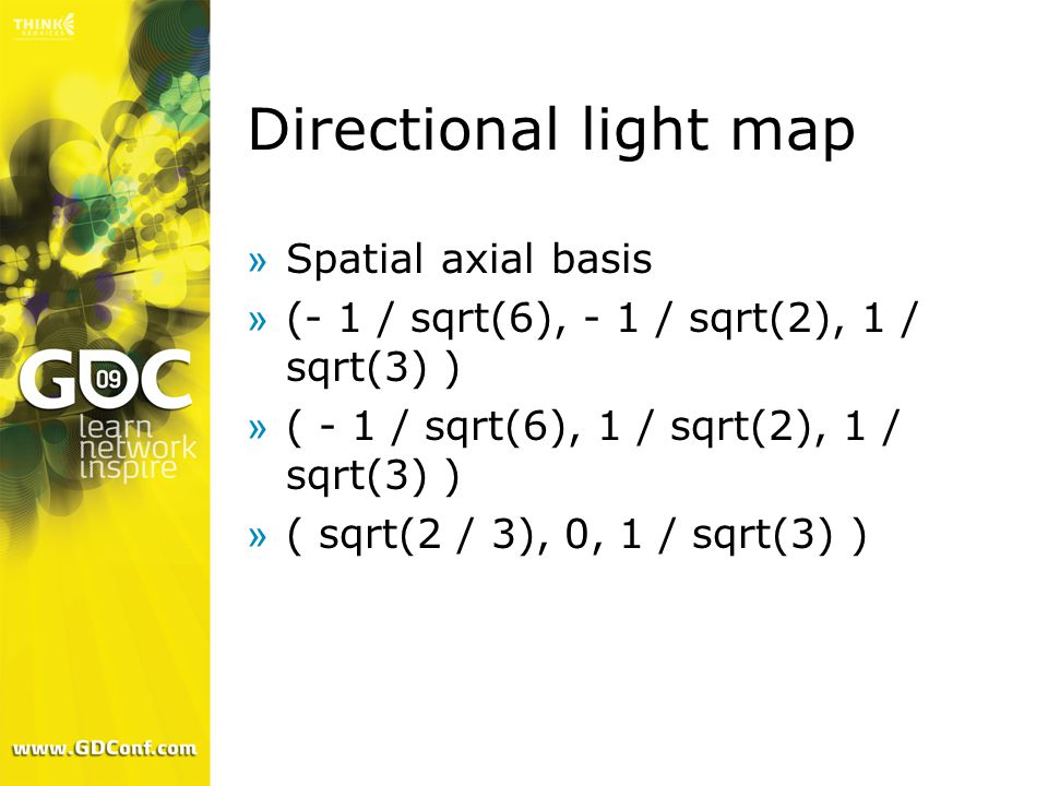 Directional light map »Spatial axial basis »(- 1 / sqrt(6), - 1 / sqrt(2), 1 / sqrt(3) ) »( - 1 / sqrt(6), 1 / sqrt(2), 1 / sqrt(3) ) »( sqrt(2 / 3), 0, 1 / sqrt(3) )