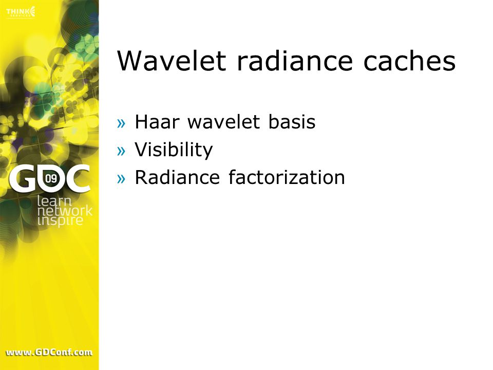Wavelet radiance caches »Haar wavelet basis »Visibility »Radiance factorization