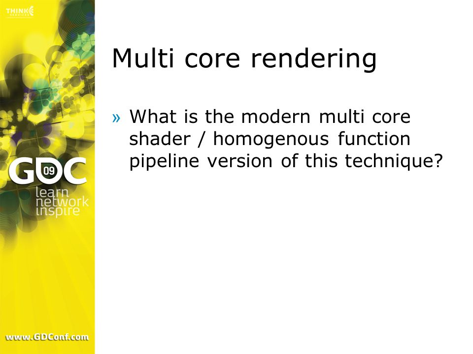 Multi core rendering »What is the modern multi core shader / homogenous function pipeline version of this technique