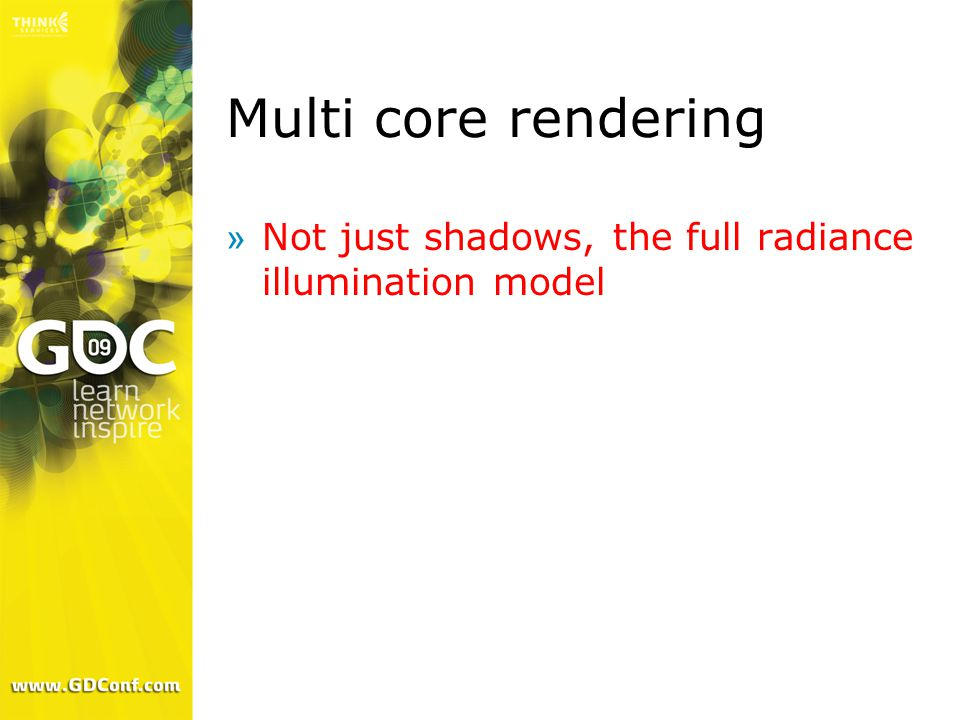 Multi core rendering »Not just shadows, the full radiance illumination model