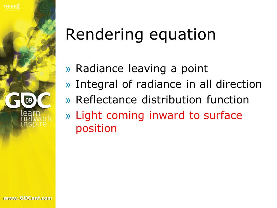Rendering equation »Radiance leaving a point »Integral of radiance in all direction »Reflectance distribution function »Light coming inward to surface