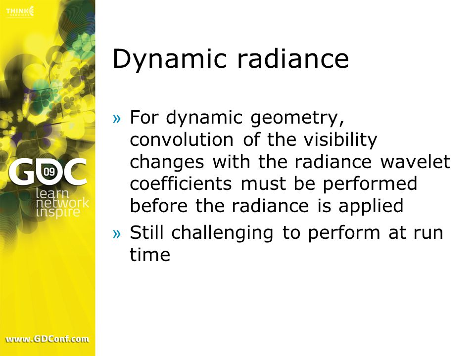 Dynamic radiance »For dynamic geometry, convolution of the visibility changes with the radiance wavelet coefficients must be performed before the radi