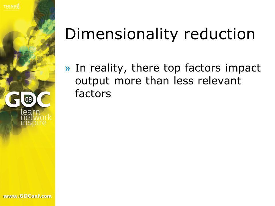 Dimensionality reduction »In reality, there top factors impact output more than less relevant factors