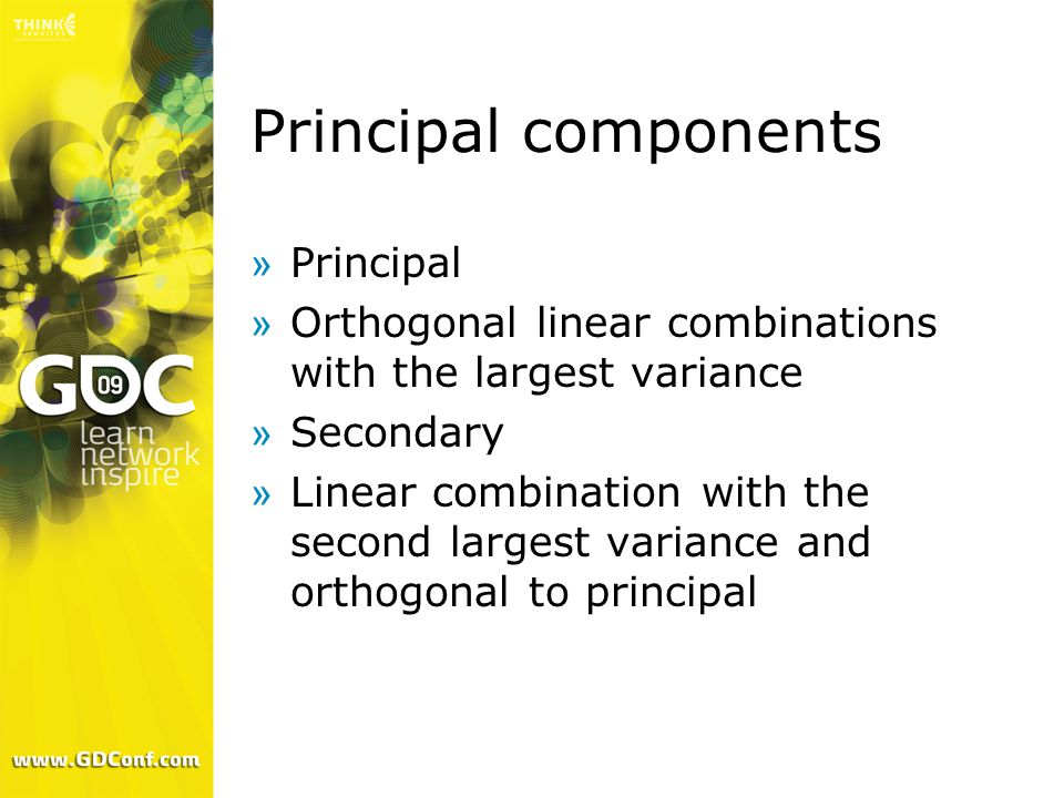 Principal components »Principal »Orthogonal linear combinations with the largest variance »Secondary »Linear combination with the second largest variance and orthogonal to principal