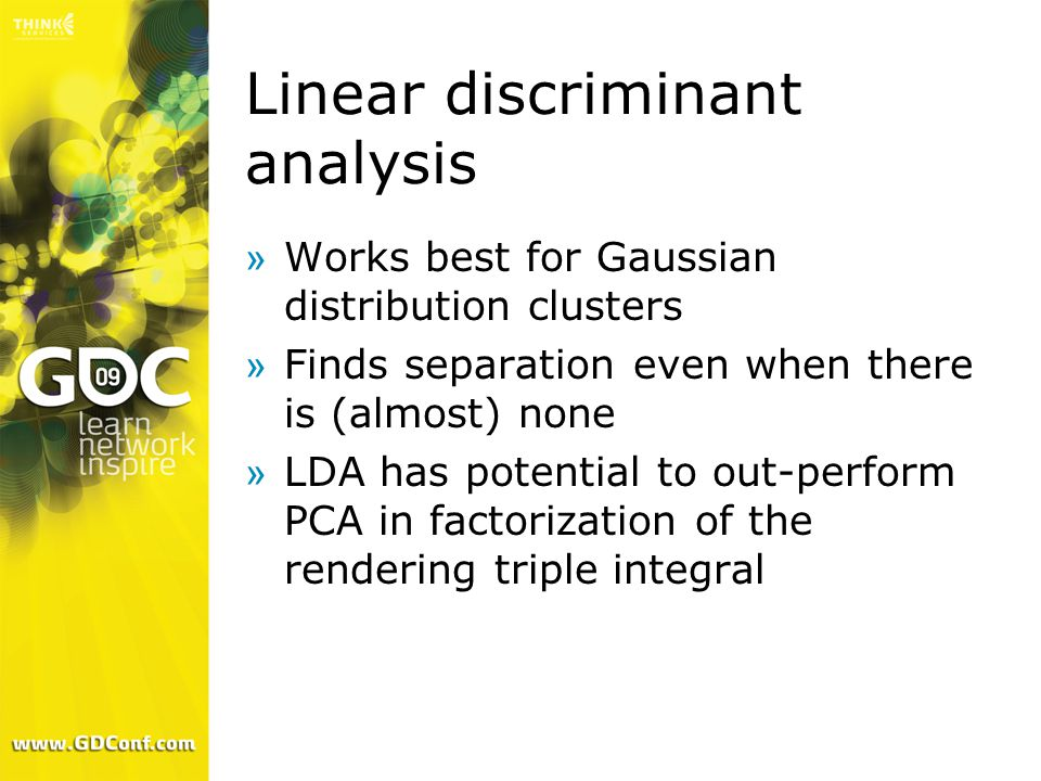 Linear discriminant analysis »Works best for Gaussian distribution clusters »Finds separation even when there is (almost) none »LDA has potential to o