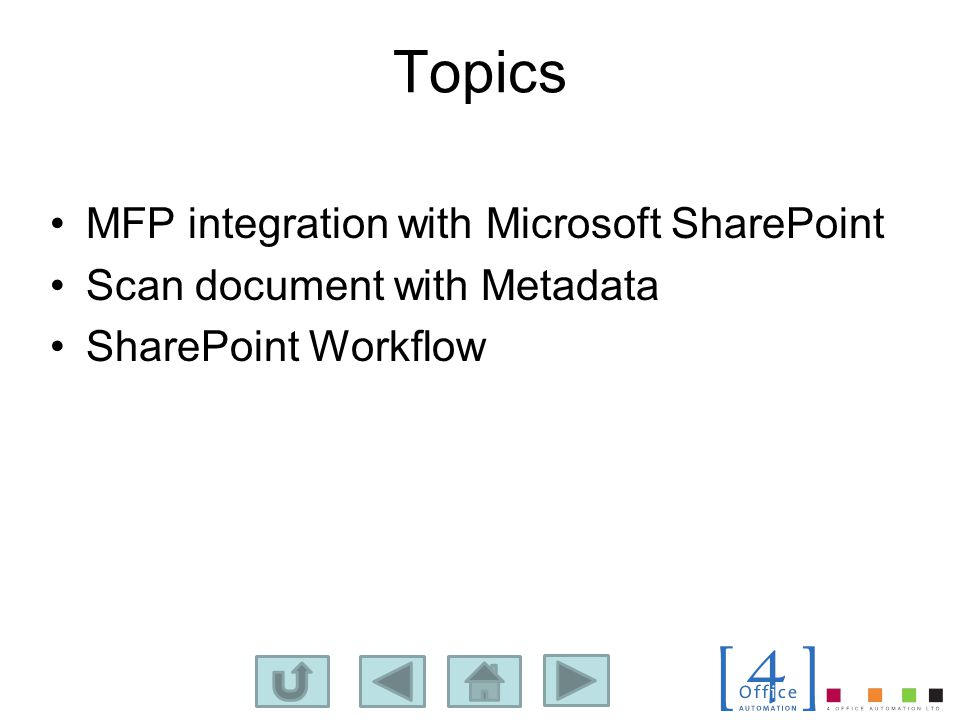 Topics MFP integration with Microsoft SharePoint Scan document with Metadata SharePoint Workflow