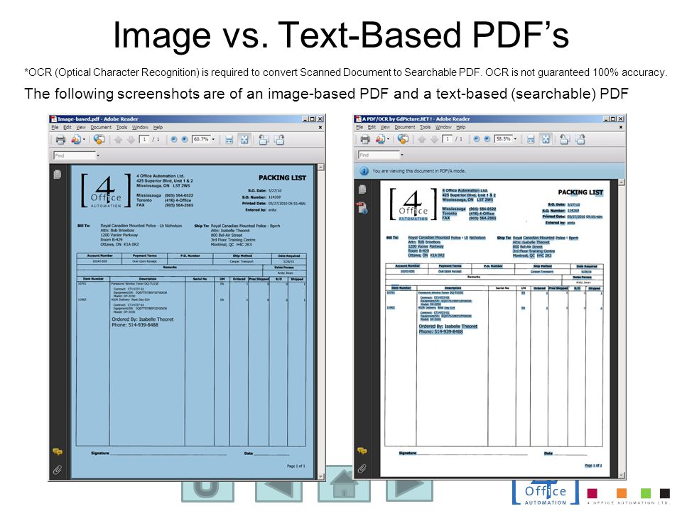 Image vs. Text-Based PDF's *OCR (Optical Character Recognition) is required to convert Scanned Document to Searchable PDF. OCR is not guaranteed 100%