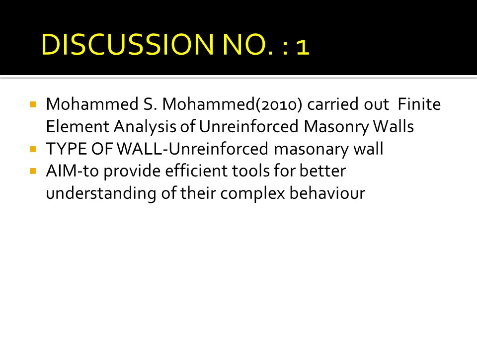  Mohammed S. Mohammed(2010) carried out Finite Element Analysis of Unreinforced Masonry Walls  TYPE OF WALL-Unreinforced masonary wall  AIM-to prov