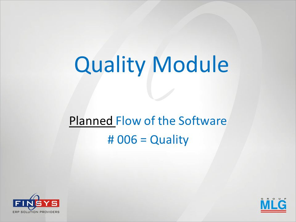Quality Module Planned Flow of the Software # 006 = Quality