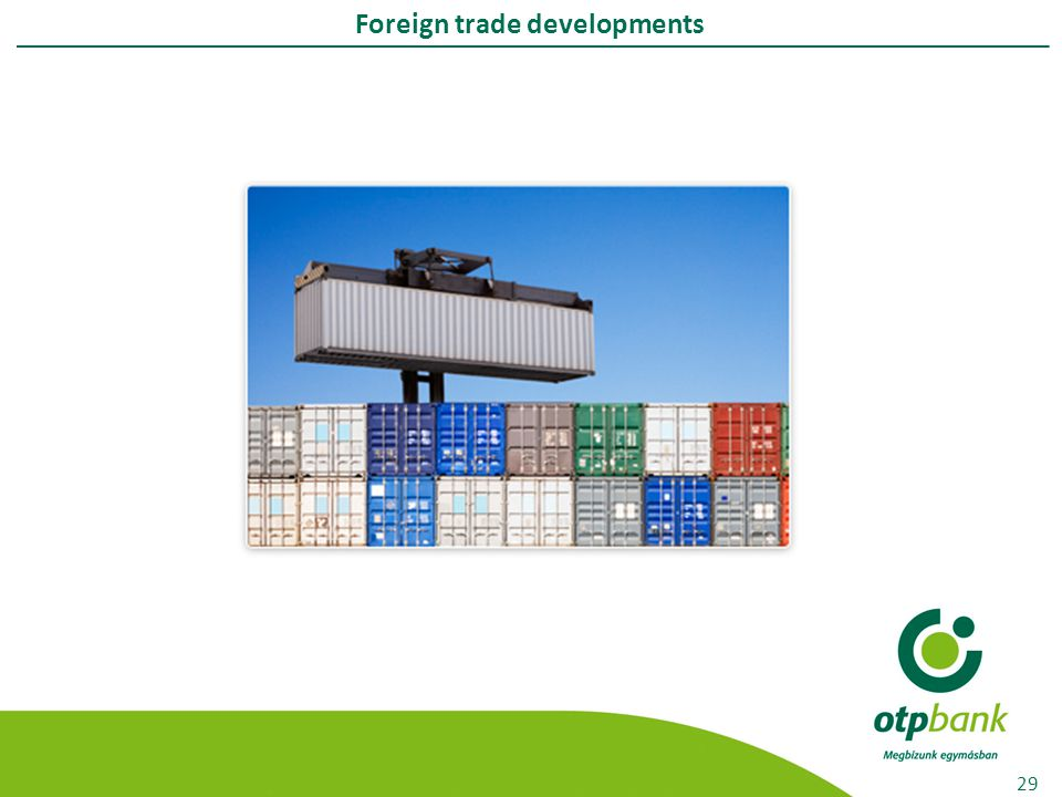 Foreign trade developments 29