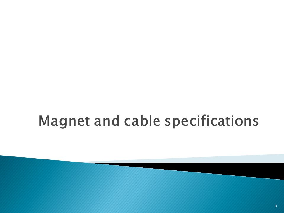 Magnet and cable specifications 3