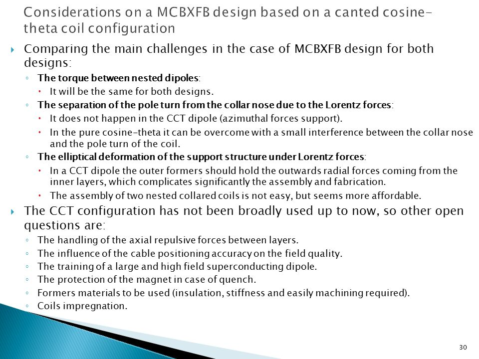 30  Comparing the main challenges in the case of MCBXFB design for both designs: ◦ The torque between nested dipoles:  It will be the same for both designs.
