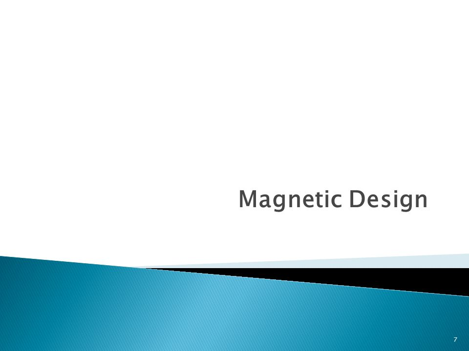 Magnetic Design 7