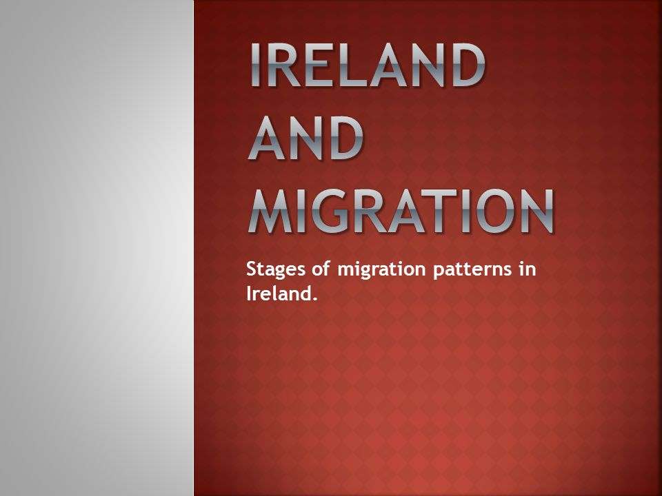 In-migration or out-migration in Ireland:  Stage 1: (1840–1960) – post famine population decline = out-migration  Stage 2: (1961–1979) – the first economic boom = in-migration  Stage 3: (1980–1990) – global economic recession = out-migration  Stage 4: (1990–2006) – the Celtic tiger era (second economic boom) = in-migration  Stage 5: (2007–present ) – global economic recession = out-migration