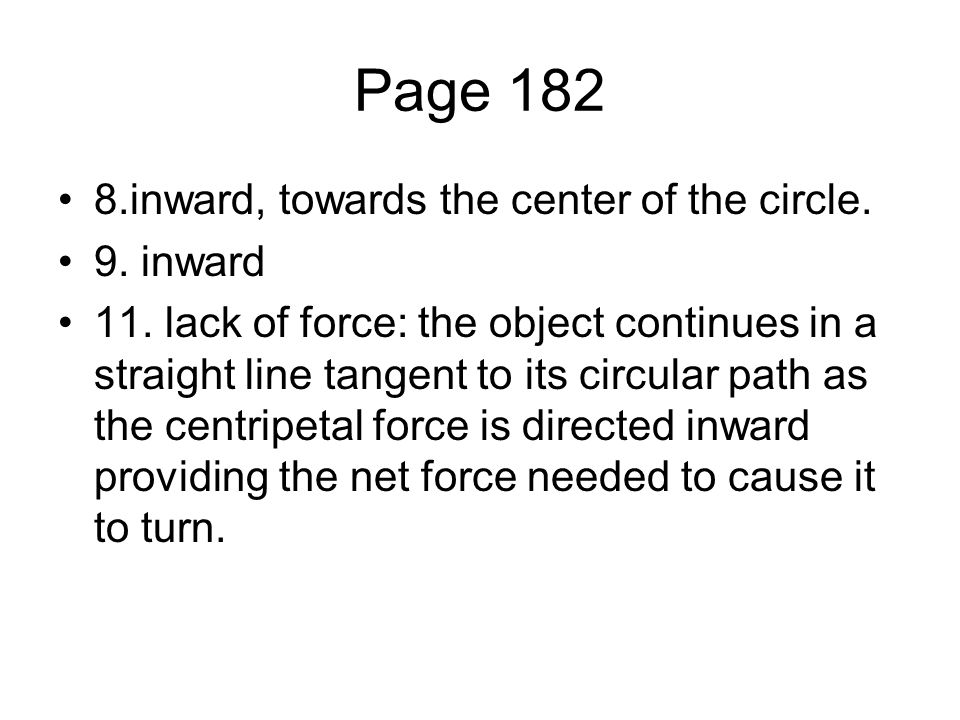 Page 182 8.inward, towards the center of the circle.