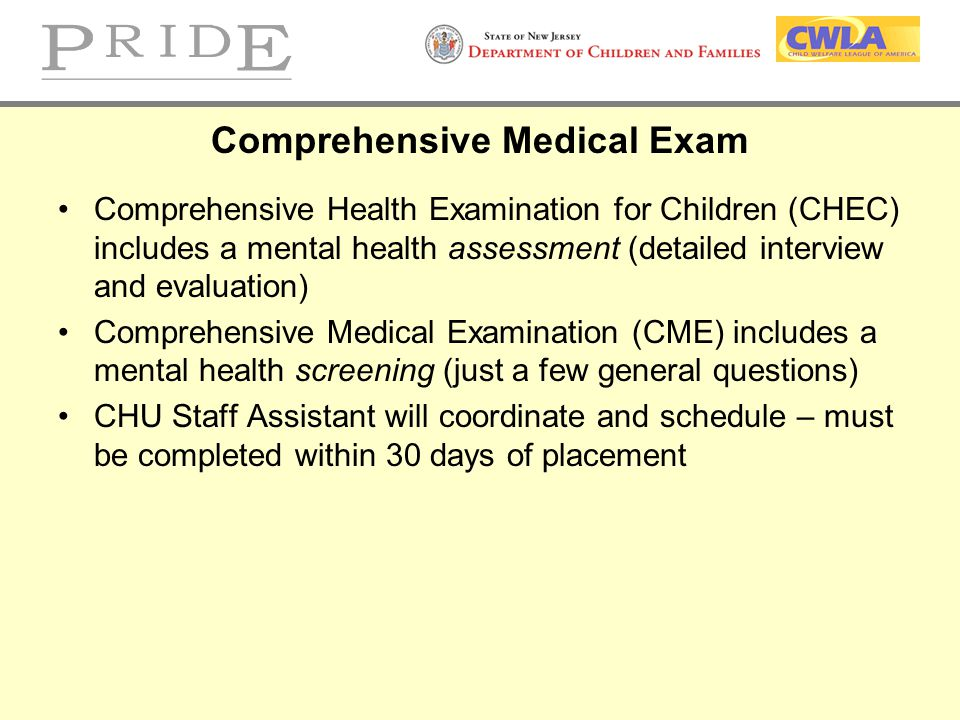 Comprehensive Health Examination for Children (CHEC) includes a mental health assessment (detailed interview and evaluation) Comprehensive Medical Exa