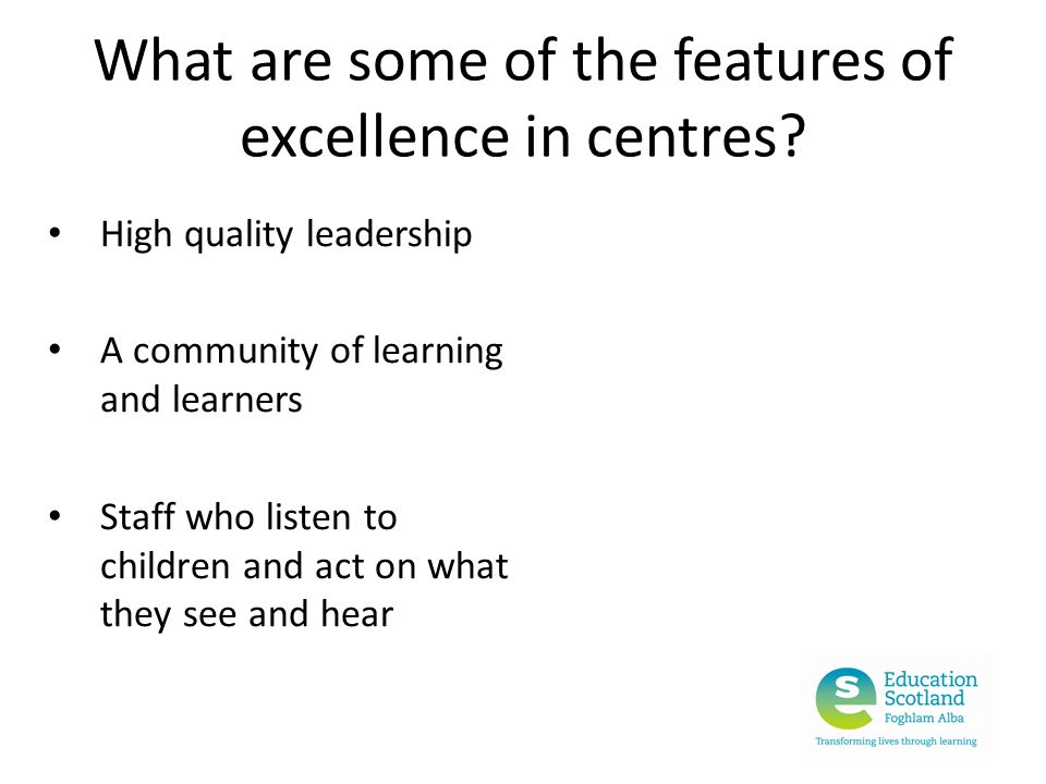 What are some of the features of excellence in centres.