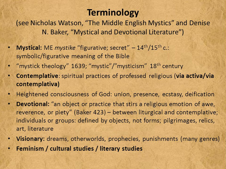 Terminology (see Nicholas Watson, The Middle English Mystics and Denise N.