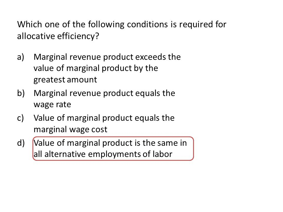 Which one of the following conditions is required for allocative efficiency.