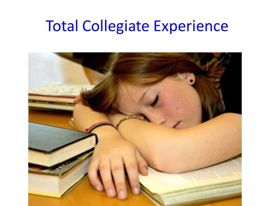 Total Collegiate Experience