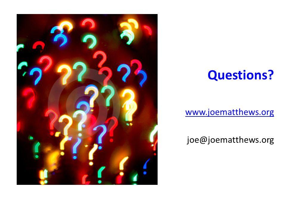 Questions www.joematthews.org joe@joematthews.org