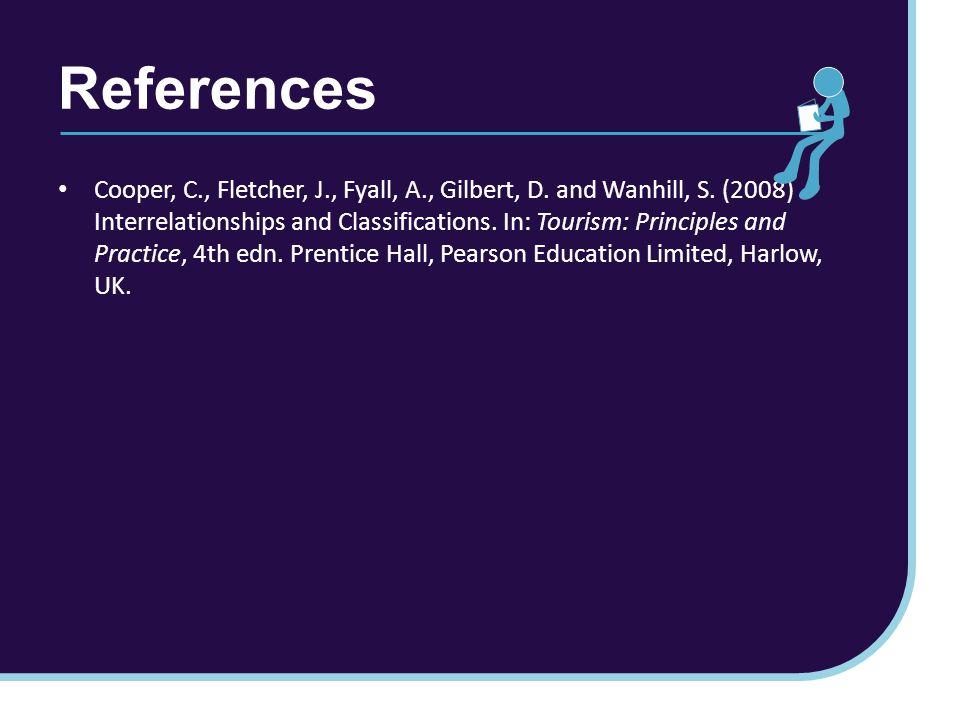 References Cooper, C., Fletcher, J., Fyall, A., Gilbert, D.