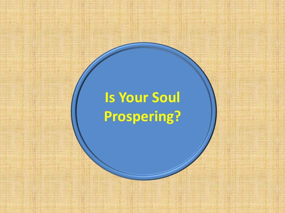 Is Your Soul Prospering?