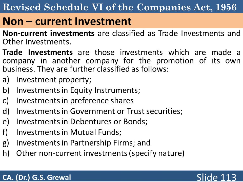 Revised Schedule VI of the Companies Act, 1956 Non – current Investment Non-current investments are classified as Trade Investments and Other Investme