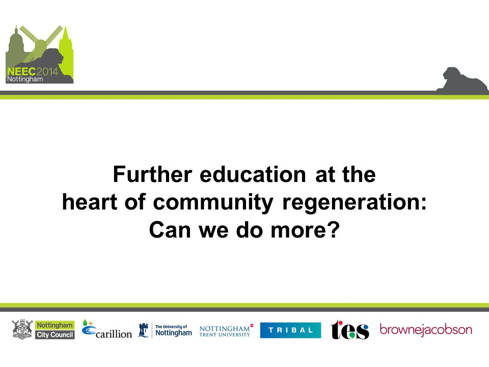 Further education at the heart of community regeneration: Can we do more