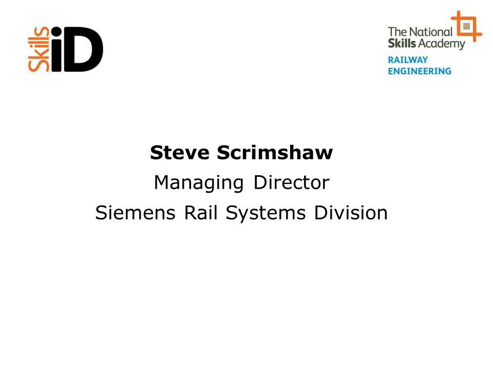 Steve Scrimshaw Managing Director Siemens Rail Systems Division