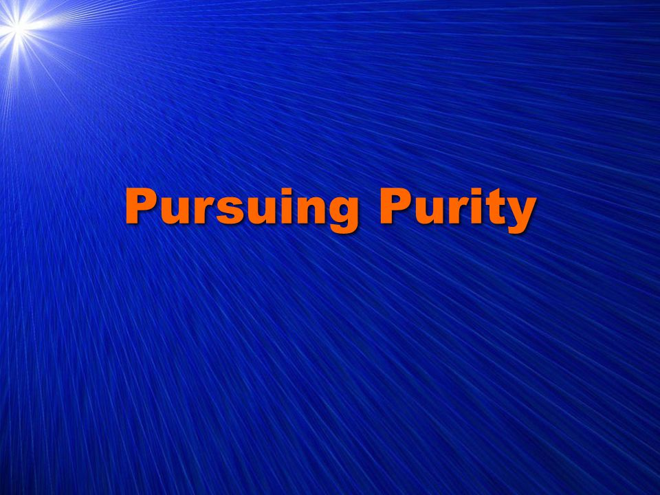 Pursuing Purity