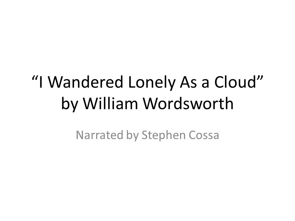 I Wandered Lonely As a Cloud by William Wordsworth Narrated by Stephen Cossa