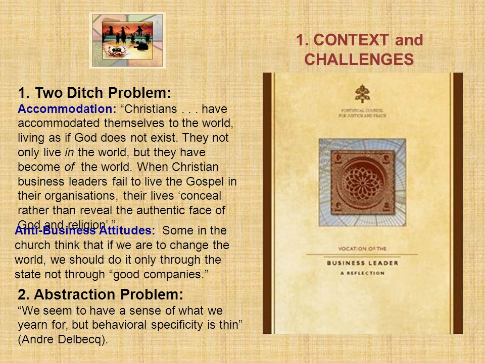 1.CONTEXT and CHALLENGES 1. Two Ditch Problem: Accommodation: Christians...