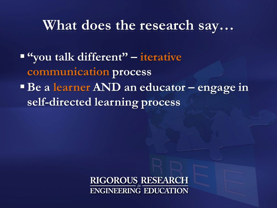  you talk different – iterative communication process  Be a learner AND an educator – engage in self-directed learning process