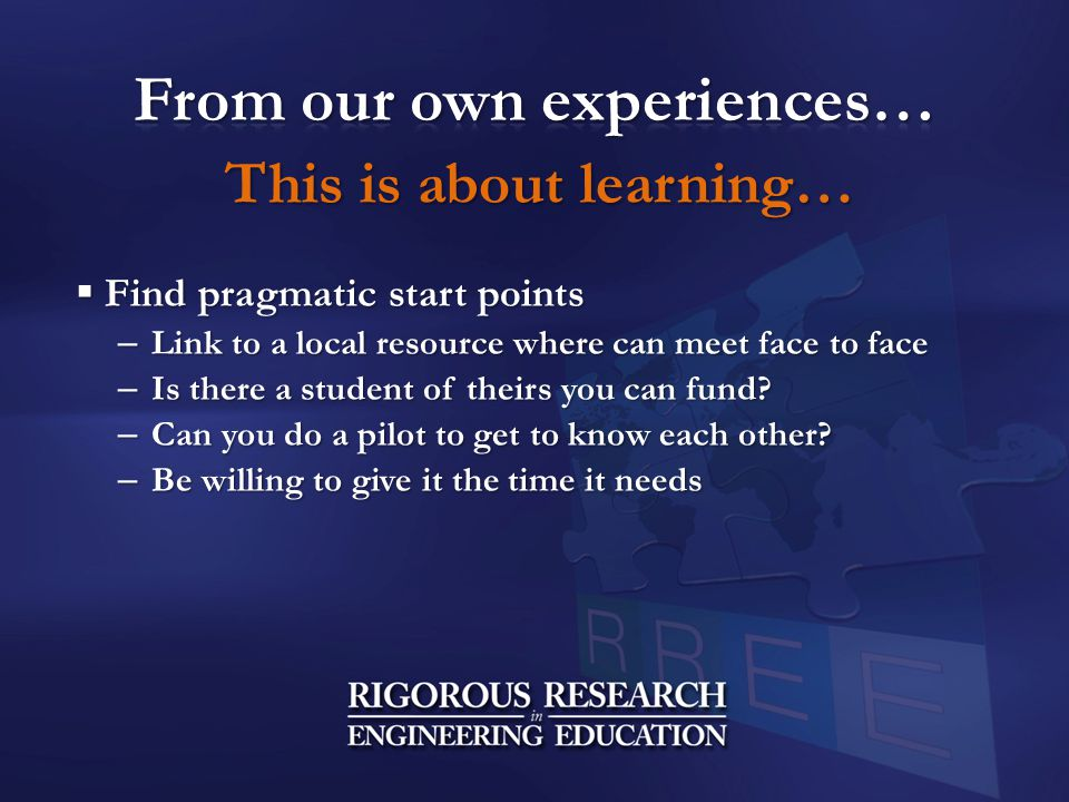 This is about learning…  Find pragmatic start points – Link to a local resource where can meet face to face – Is there a student of theirs you can fund.