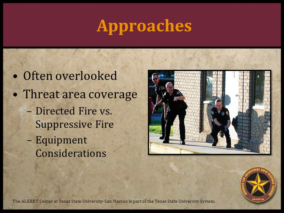 Approaches Often overlooked Threat area coverage –Directed Fire vs.