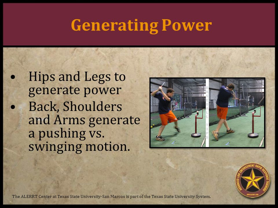 Generating Power Hips and Legs to generate power Back, Shoulders and Arms generate a pushing vs.