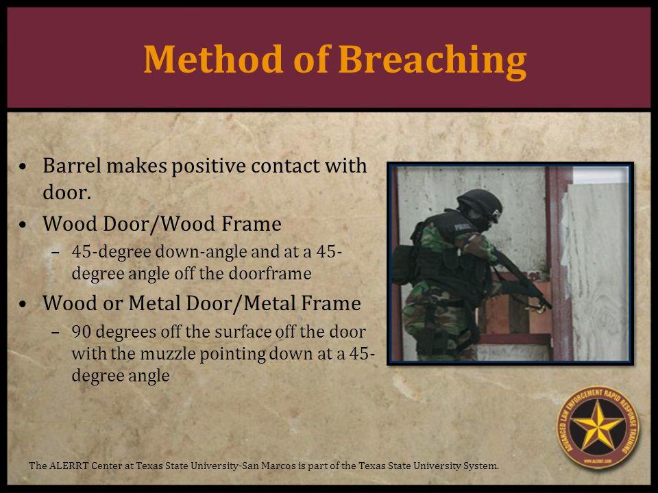 Method of Breaching Barrel makes positive contact with door.