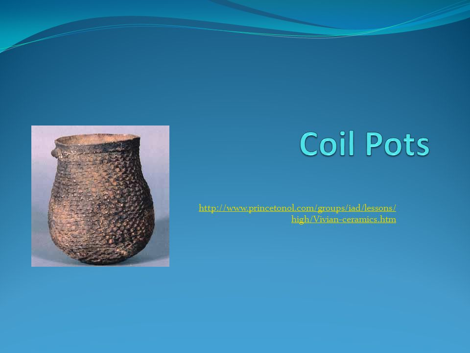 Coiled Pot Student Evaluation Name_______________________________ Dated ________________ 1.