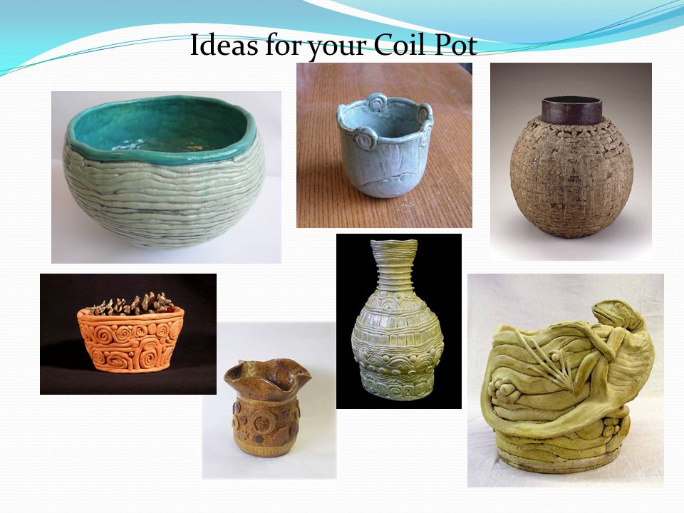 Ideas for your Coil Pot