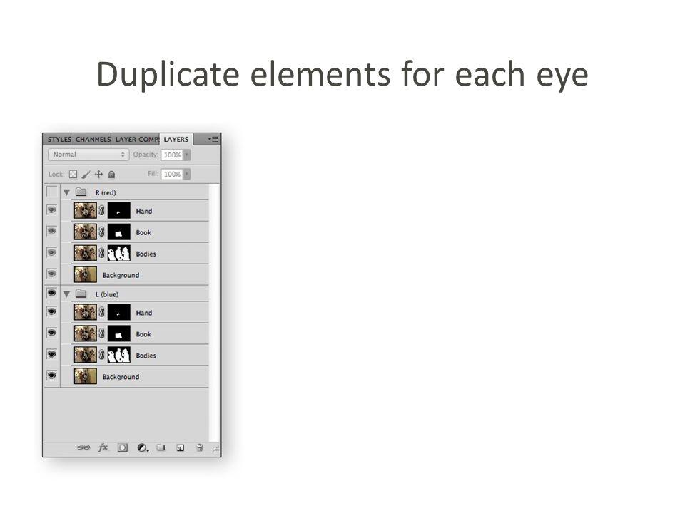 Duplicate elements for each eye