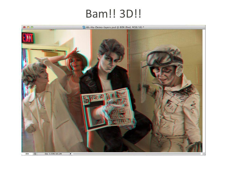 Bam!! 3D!!