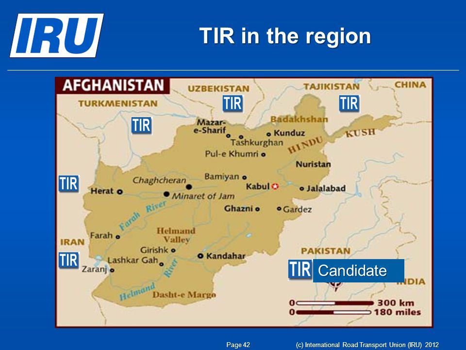 TIR in the region Candidate Page 42 (c) International Road Transport Union (IRU) 2012