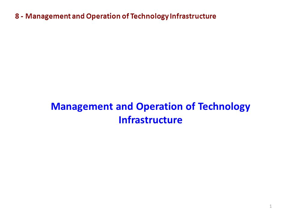 1 8 - Management and Operation of Technology Infrastructure Management and Operation of Technology Infrastructure