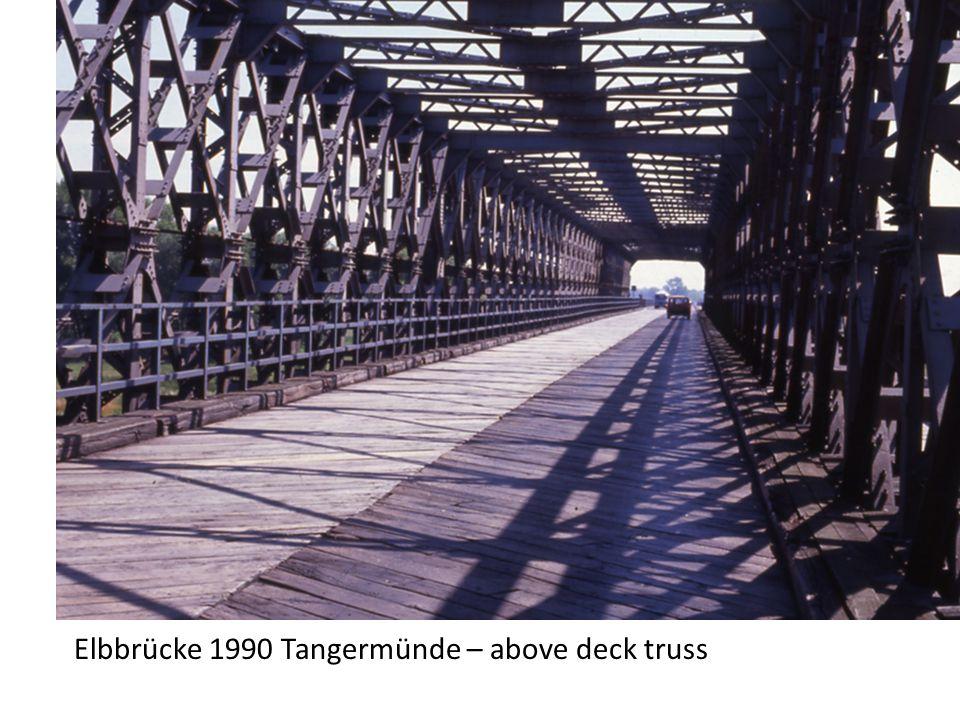 Elbbrücke 1990 Tangermünde – above deck truss