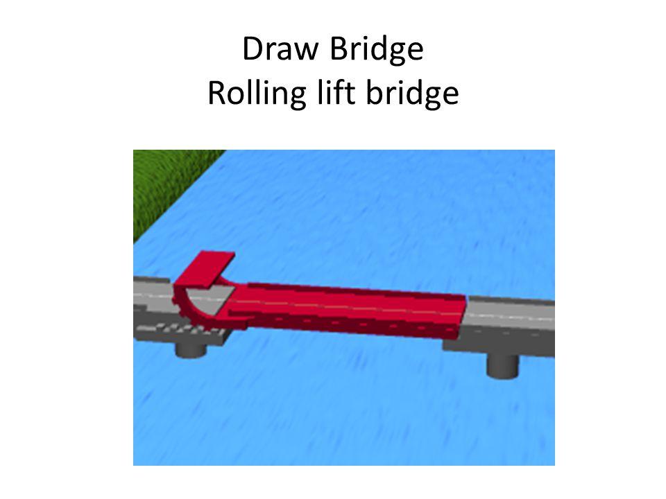 Draw Bridge Rolling lift bridge