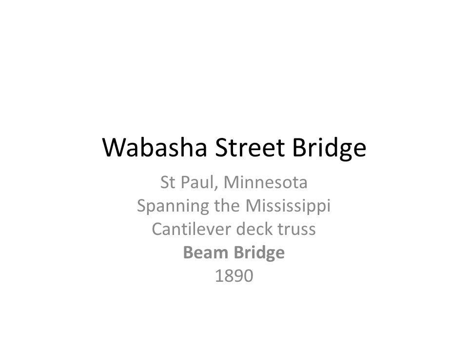 Wabasha Street Bridge St Paul, Minnesota Spanning the Mississippi Cantilever deck truss Beam Bridge 1890