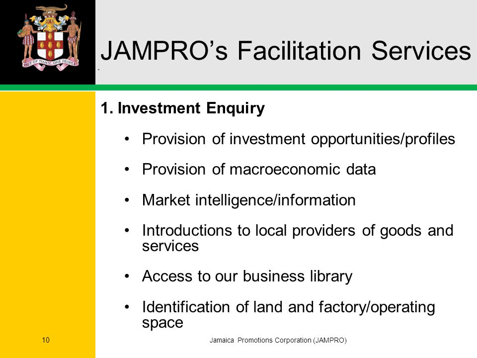 Jamaica Promotions Corporation (JAMPRO) 10 JAMPRO's Facilitation Services 1.